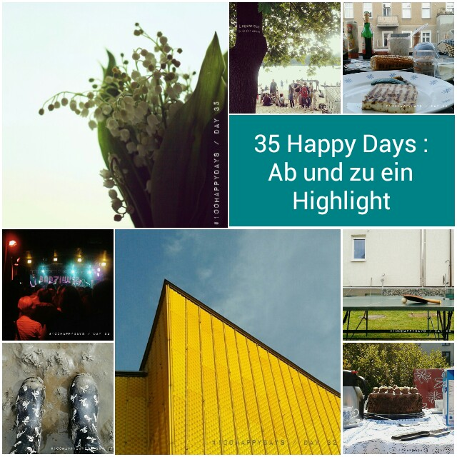 35 Happy Days: Ab und zu ein Highlight